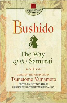 Bushido By Yamamoto, Tsunetomo/ Stone, Justin F. (EDT)/ Tanaka, Minoru (TRN)/ Stone, Justin F./ Tanaka, Minoru